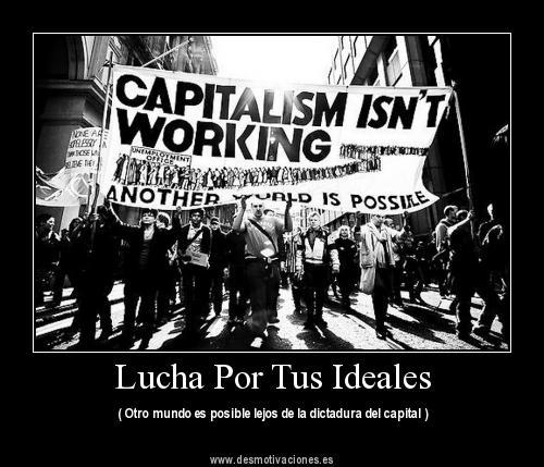 El capitalismo no está funcionando. Otro mundo es posible
